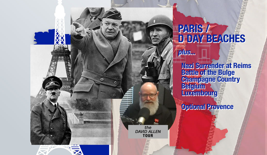THE D DAY BEACHES / PARIS / BATTLE OF THE BULGE / THE NAZI SURRENDER AT REIMS / CHAMPAGNE COUNTRY / BELGIUM / LUXEMBOURG / OPTIONAL WEEK IN PROVENCE